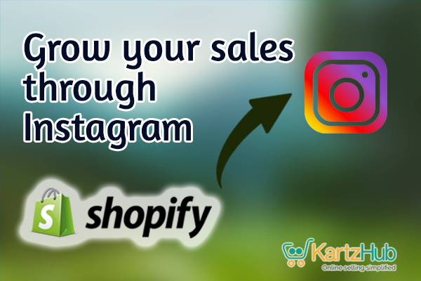 How to use Instagram for Shopify to grow your sale Channel